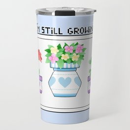 I'm Still Growing Travel Mug