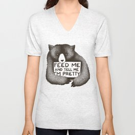 Feed Me And Tell Me I'm Pretty Bear Unisex V-Neck