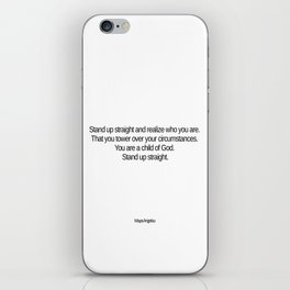Stand up straight and realize who you are iPhone Skin