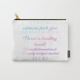 I'm multidimensional Carry-All Pouch