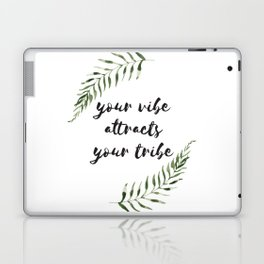 your vibe attracts your tribe Laptop & iPad Skin