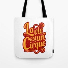 La vie est un cirque Tote Bag