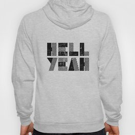 Hell Yeah motivational black and white yeh modern typographic quote poster canvas wall home decor Hoody
