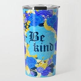 Flower wreath | Be kind Travel Mug