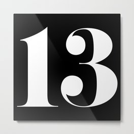Number 13 / Unlucky for some Metal Print