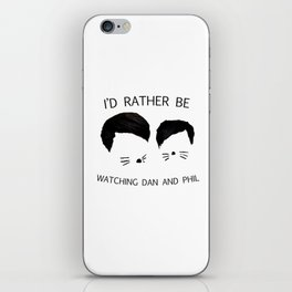 I'd rather be watching Dan and Phil iPhone Skin
