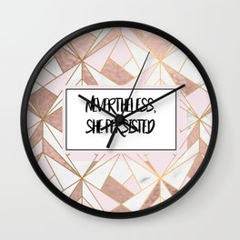 Nevertheless she persisted - rose gold marble geo Wall Clock