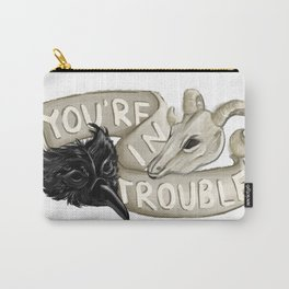 You're In Trouble Carry-All Pouch