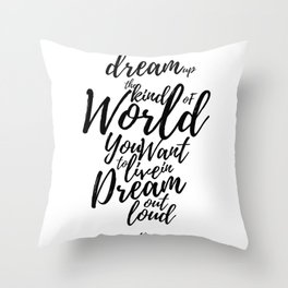 Dream Out Loud Throw Pillow