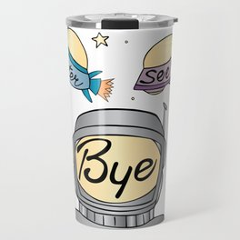 Later, See Ya, Bye Travel Mug
