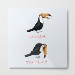 Toucan Toucan't Metal Print