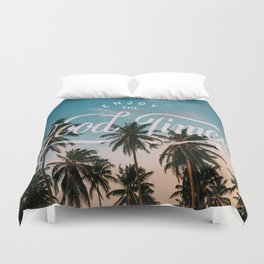 Enjoy the good times Duvet Cover