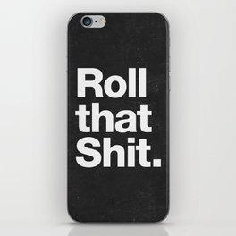Roll that Shit - black version iPhone Skin