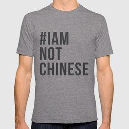 #IAMNOTCHINESE T-shirt