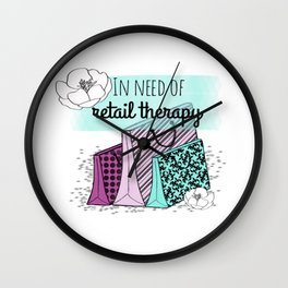 In Need of Retail Therapy Wall Clock