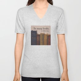 So Many Books, So Little Time Unisex V-Neck