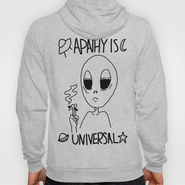 Apathy Is Universal Hoody