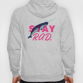 Stay Radical Hoody