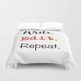 Write. Edit. Repeat. Duvet Cover