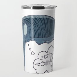 Just want to Cuttle Travel Mug