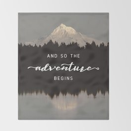 And So The Adventure Begins - Mountain Reflection Throw Blanket