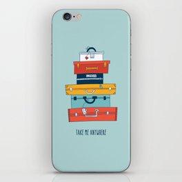 Take me anywhere iPhone Skin