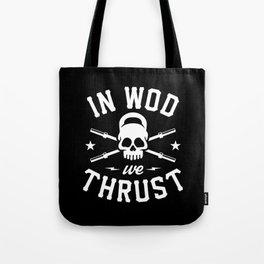 In WOD We Thrust (CrossFit) Tote Bag