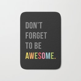 Be Awesome 2 Funny Quote Bath Mat