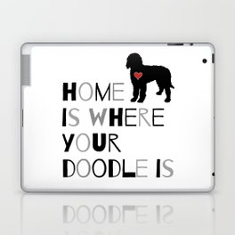 Home is where your Doodle is, (black & gray) Art for the Labradoodle or Goldendoodle dog lover Laptop & iPad Skin