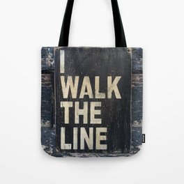 I Walk The Line Tote Bag