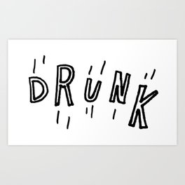 Drunk Art Prints | Society6