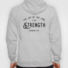 The Joy of the Lord is my Strength Hoody