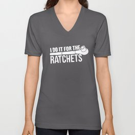 I DO IT FOR THE RATCHETS Tuner Decal Mechanic Unisex V-Neck