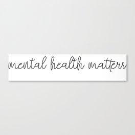 Mental Health Matters Canvas Print
