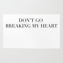 DON'T GO BREAKING MY HEART Rug