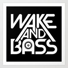 Wake And Bass (White) Art Print