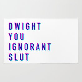 Dwight You Ignorant Slut (3D) Rug