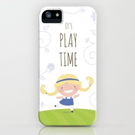 Play time iPhone Case