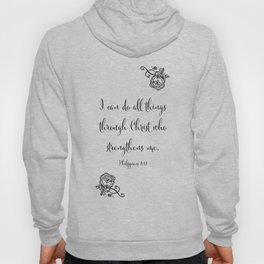 I Can Do All Things Through Christ Who Strengthens Me Hoody