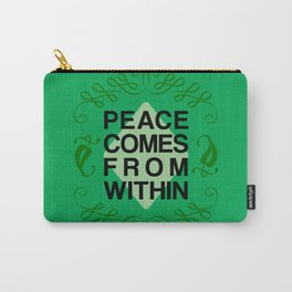 Peace Comes From Within Carry-All Pouch
