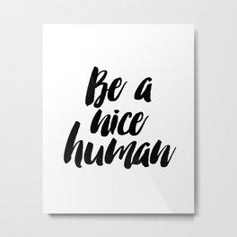 PRINTABLE Art Be A Nice Human Typography Art Print Black and White Funny Art Print Funny Metal Print
