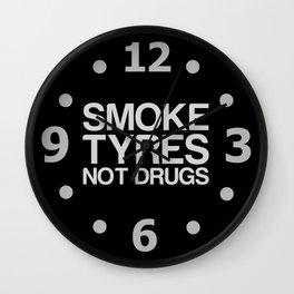 Smoke Tyres Not Drugs  Wall Clock
