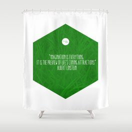 Imagination Is Everything Shower Curtain