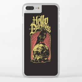 Hello Darkness Clear iPhone Case