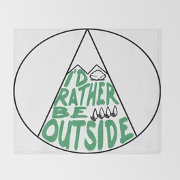I'd Rather Be Outside Throw Blanket