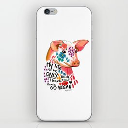 My life is the only thing I have. Go Vegan. iPhone Skin