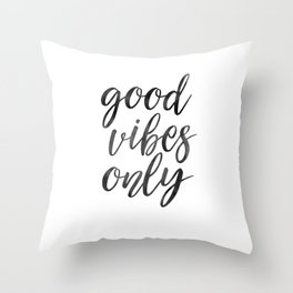 GOOD VIBES ONLY, Home Decor,Living Room Decor,Positive Quote,Motivational Quote,Inspirational Poster Throw Pillow