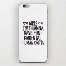 Girls Just Wanna Have Fun(damental Human Rights) iPhone Skin