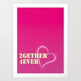 2gether 4ever Art Print