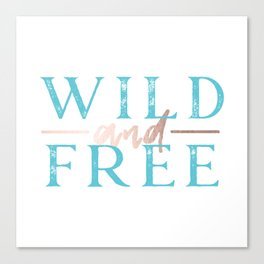Wild and Free Turquoise Rose Gold Canvas Print